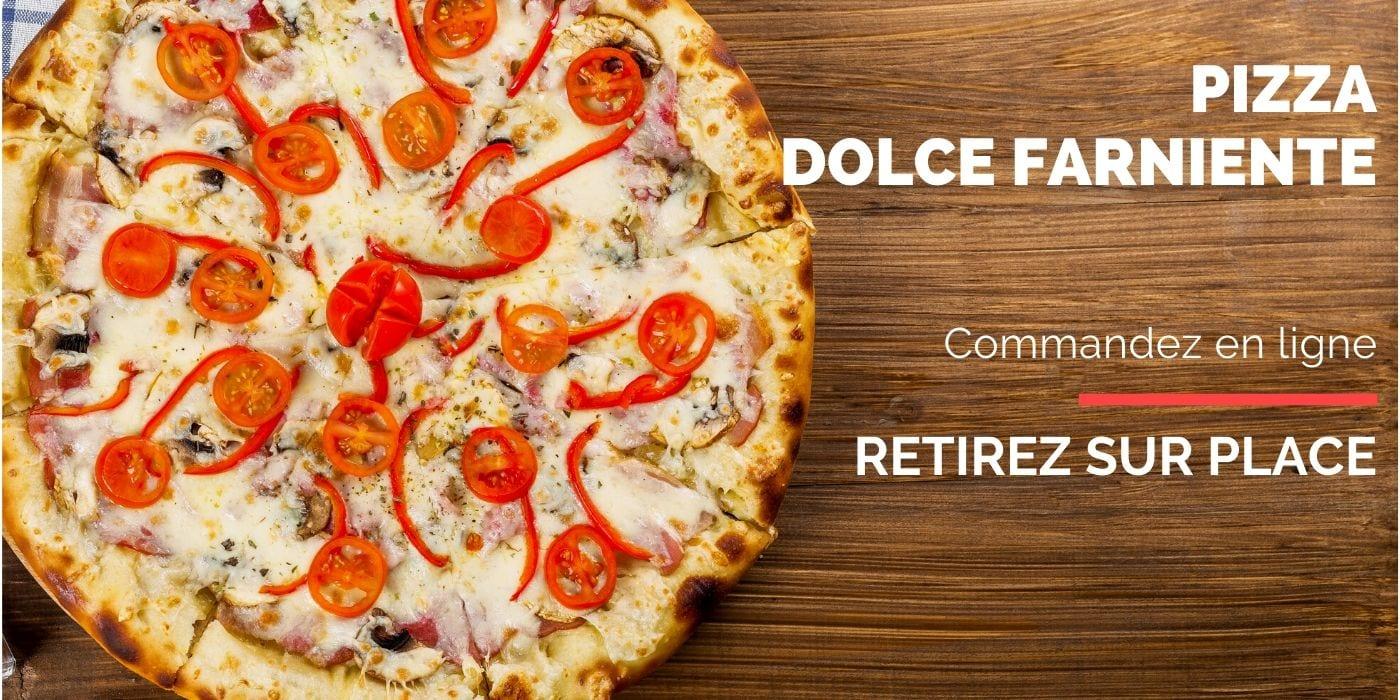 Pizza DOLCE Farniente